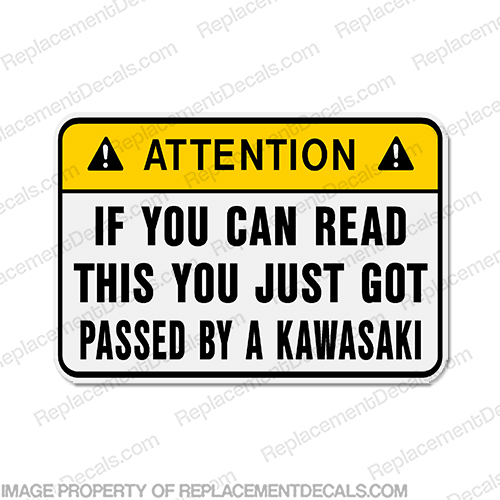 Funny Label Decal - ...by a Kawasaki!